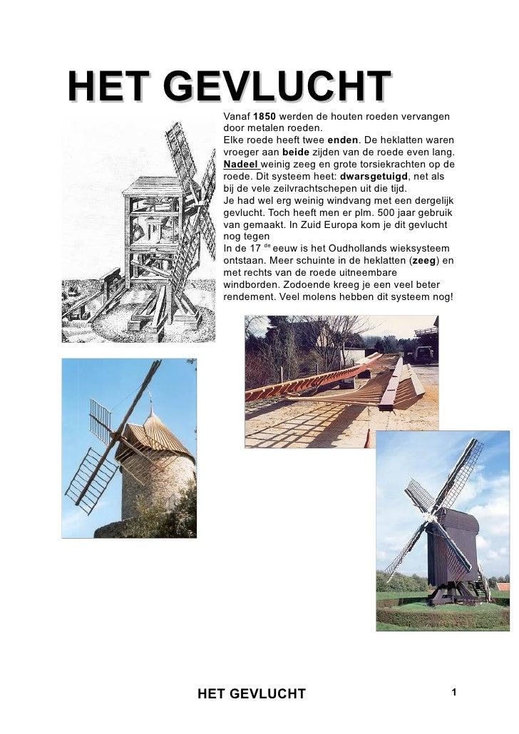 HET GEVLUCHT      Vanaf 1850 werden de houten roeden vervangen      door metalen roeden.      Elke roede heeft twee enden....