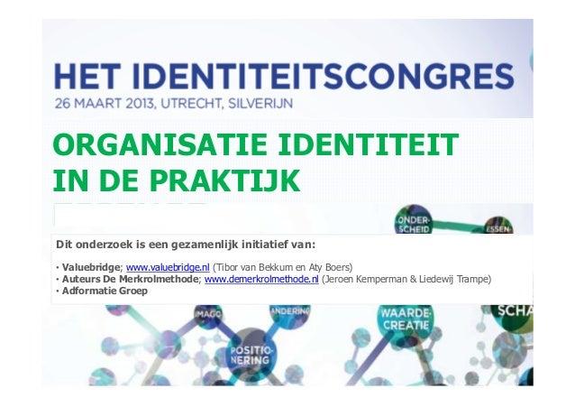 Het Identiteitscongres - 26-03-2013 - Plenair - Presentatie Onderzoeksresultaten - Tibor van Bekkum