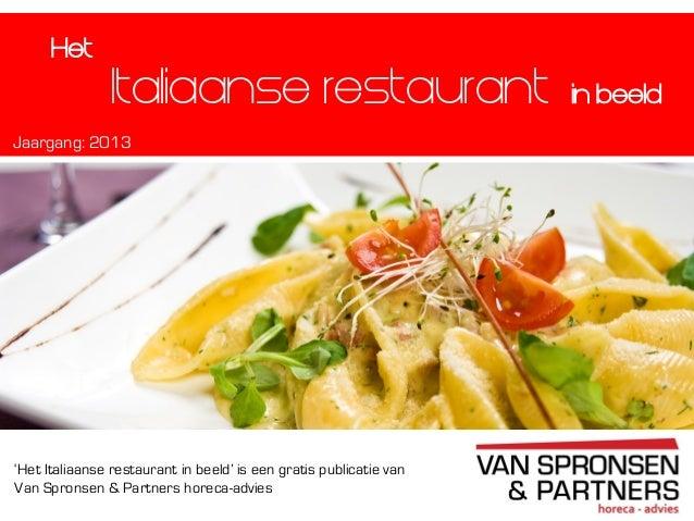 Het  Italiaanse restaurant Jaargang: 2013  'Het Italiaanse restaurant in beeld' is een gratis publicatie van Van Spronsen ...
