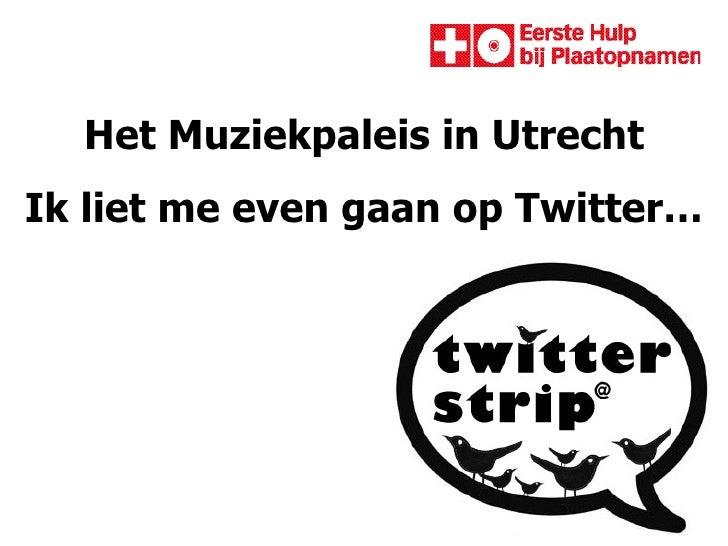 Het Muziekpaleis in Utrecht Ik liet me even gaan op Twitter…