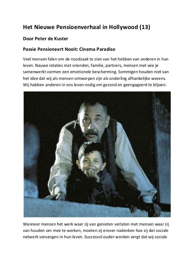 Het Nieuwe Pensioenverhaal in Hollywood (13) Door Peter de Kuster Passie Pensioneert Nooit: Cine...