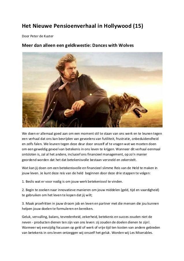 Het Nieuwe Pensioenverhaal in Hollywood (15)Door Peter de KusterMeer dan alleen een geldkwestie: Dances with WolvesWe doen...