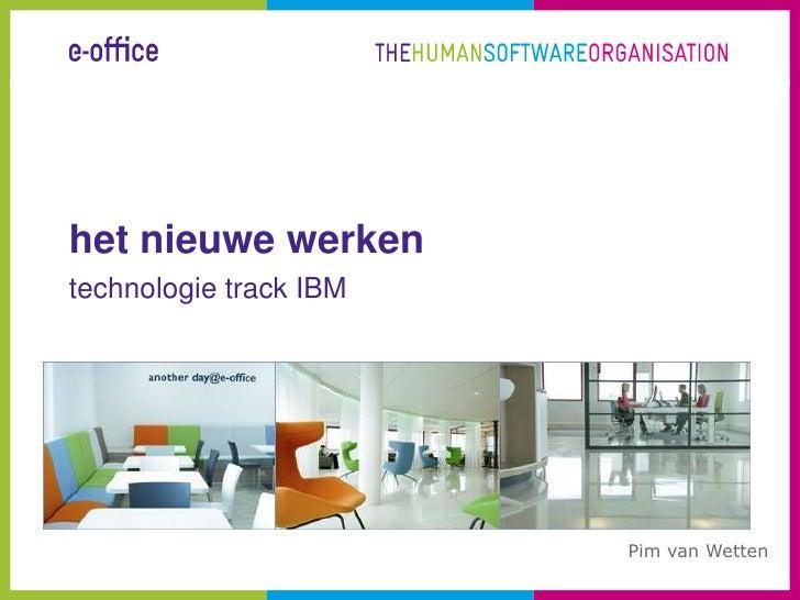 Het Nieuwe Werken mbv IBM technologie