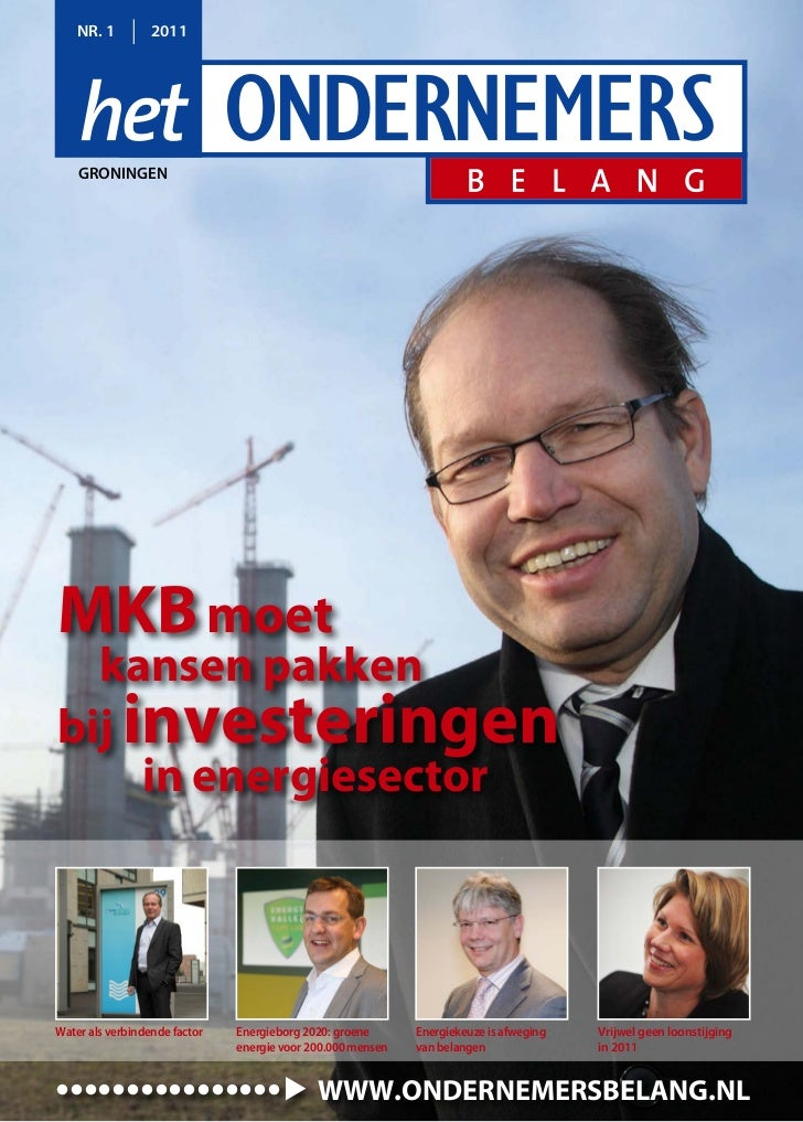 NR. 1         2011    GRoNiNGeNMKB moet  kansen pakkenbij investeringen     in energiesectorWater als verbindende factor  ...