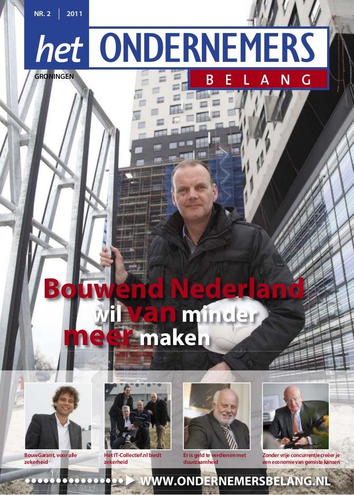 NR. 2        2011    GRONINGEN       Bouwend Nederland                wil van minder               meer makenBouwGarant, v...