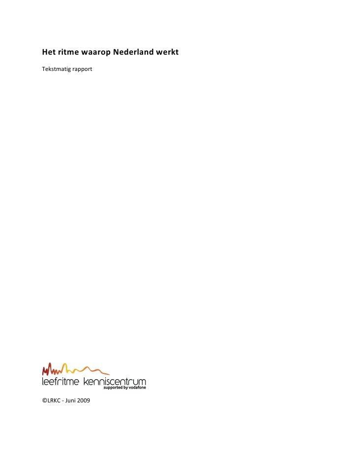 Het ritme waarop Nederland werkt Tekstmatig rapport     ©LRKC - Juni 2009