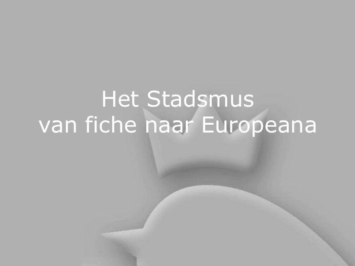 Het Stadsmusvan fiche naar Europeana