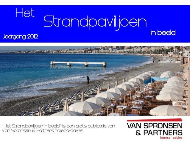 StrandpaviljoenJaargang: 2012in beeld'Het Strandpaviljoen in beeld' is een gratis publicatie vanVan Spronsen & Partners ho...