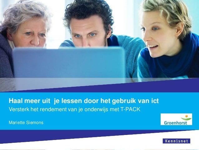 Het TPaCK model in de praktijk Groenhorst 10042014