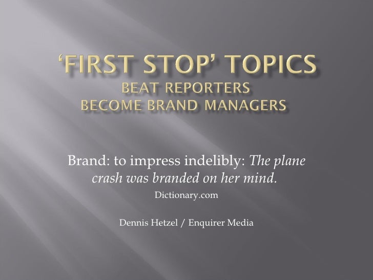 Reporters as Brand Managers