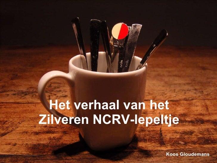 Het verhaal van het Zilveren NCRV-lepeltje Koos Gloudemans