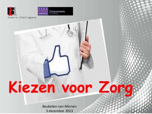 Kiezen voor Zorg Baukelien van Minnen 3 december 2013