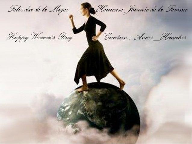 Heureuse journée de la femme feliz dia de la mujer happy women's day _ by Anais_Hanahis
