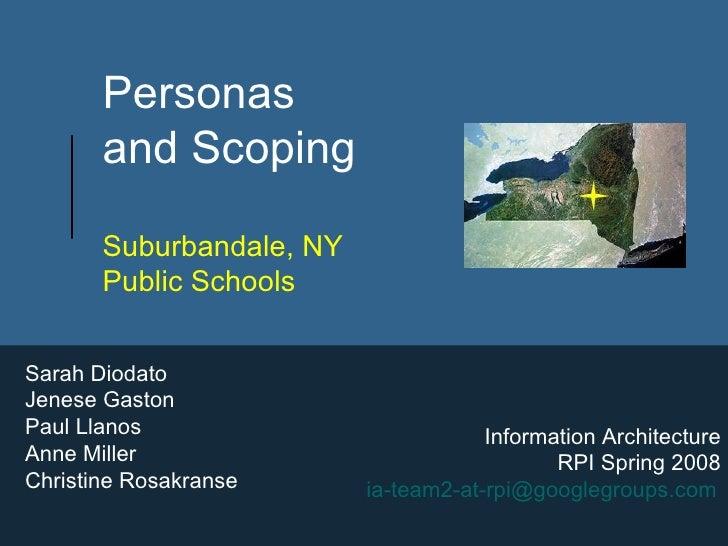 Personas  and Scoping  Suburbandale, NY  Public Schools Sarah Diodato Jenese Gaston Paul Llanos Anne Miller Christine Rosa...