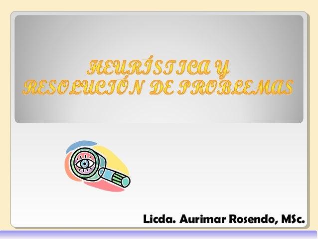 Licda. Aurimar Rosendo, MSc.
