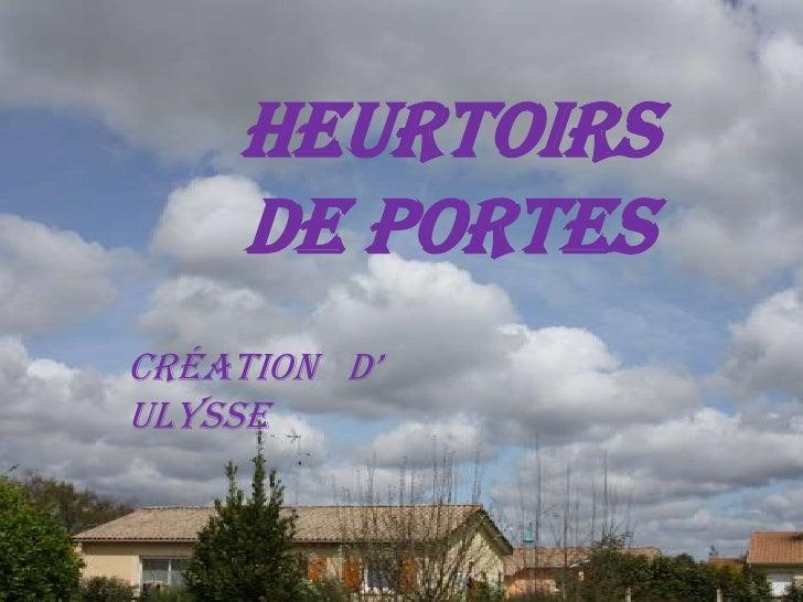 Heurtoirs de portes<br />Création   d' ulysse<br />