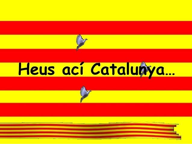 Heus ací Catalunya…