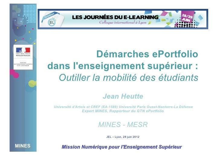 Démarches ePortfolio        dans lenseignement supérieur :          Outiller la mobilité des étudiants                    ...