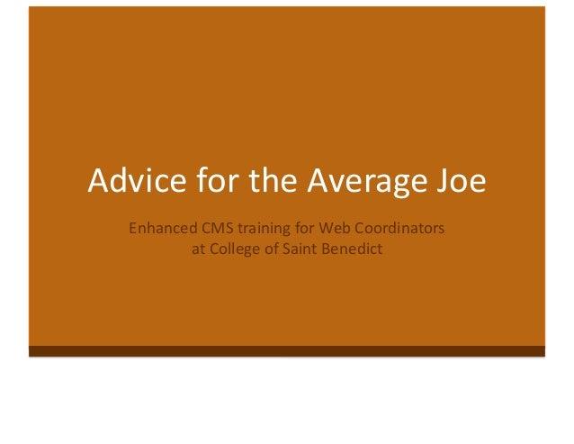 Advice for the Average Joe