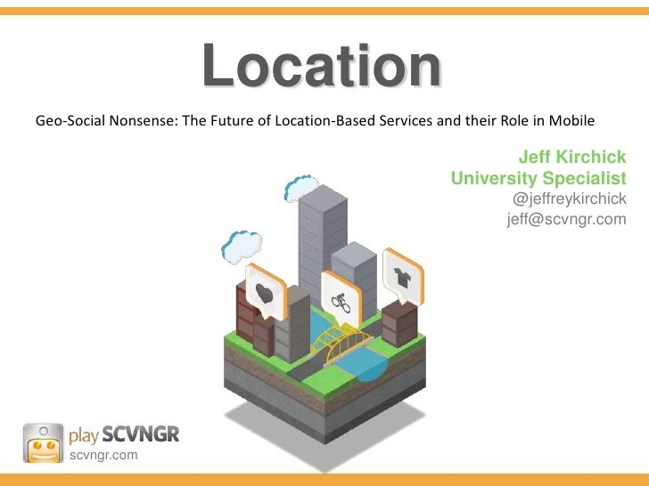 LocationGeo-Social Nonsense: The Future of Location-Based Services and their Role in Mobile                               ...
