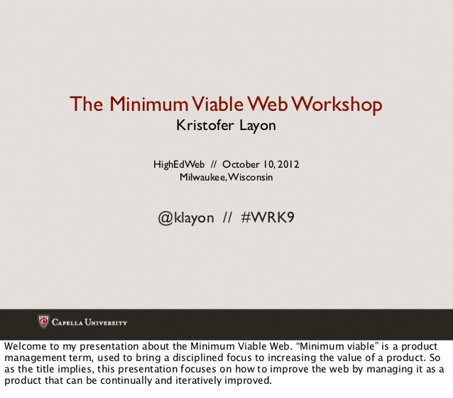 The Minimum Viable Web Workshop                                    Kristofer Layon                               HighEdWeb...