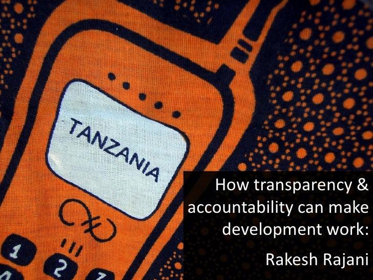 How transparency & accountability can make     development work:          Rakesh Rajani