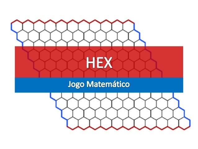 Hex        Uma partida de Hex num tabuleiro 19x19     Autor                        Piet Hein, John Nash   Fabricante      ...