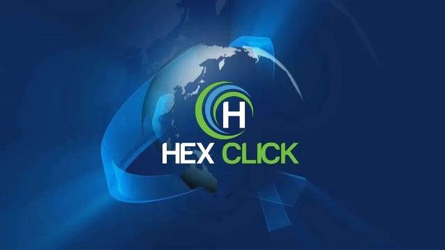 QUI SOMMES NOUS? HEX CLICK est une entreprise Publicité avec une politique de partage des revenus avec ses membres Notre p...