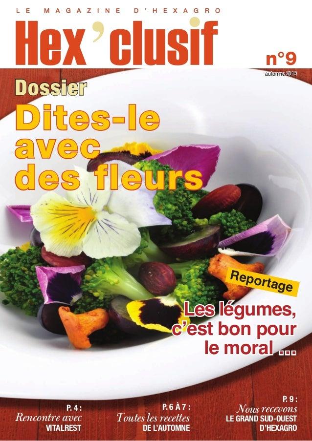 Dossier Dites-le avec des fleurs Reportage Les légumes, c'est bon pour le moral … p. 9 : Nousrecevons LE GRAND SUD-OUEST D...