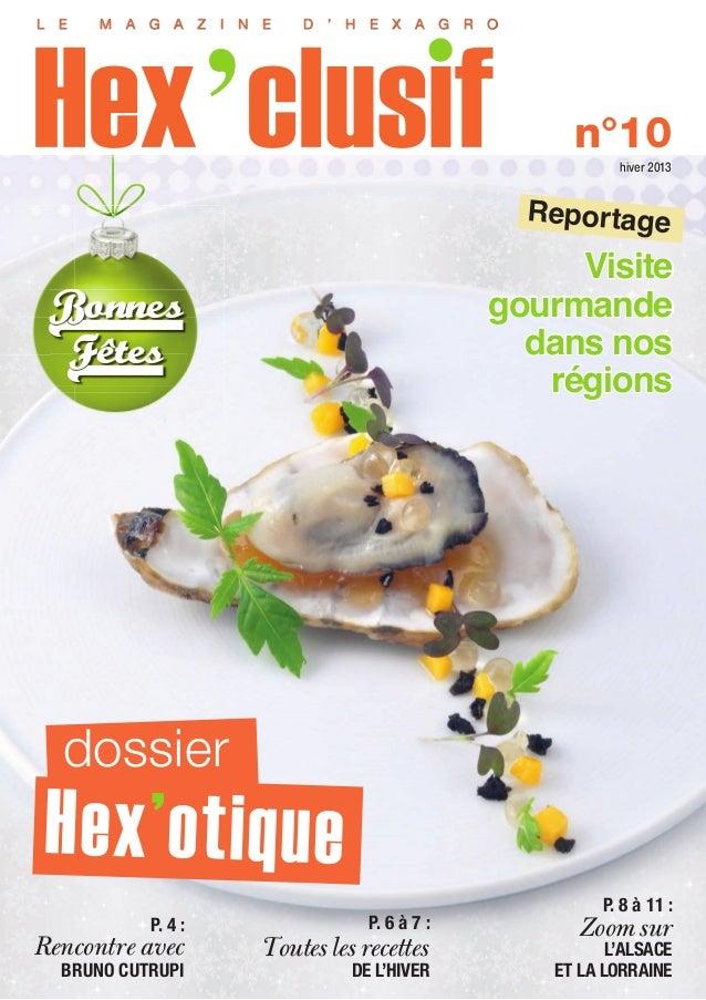 L E  M A G A Z I N E  D ' H E X A G R O  n°10 hiver 2013  Reportage  Visite gourmande dans nos régions  Bonnes Fêtes  doss...