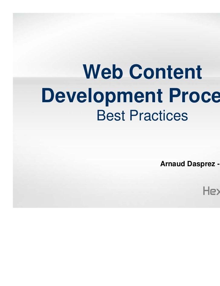 Web ContentDevelopment Process     Best Practices              Arnaud Dasprez - President