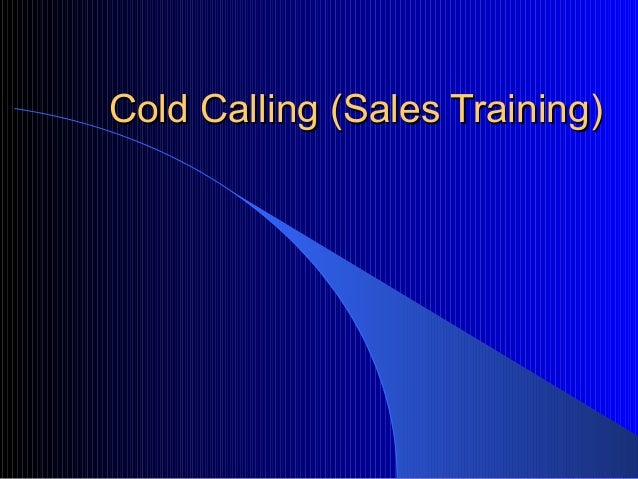 Cold Calling (Sales Training)Cold Calling (Sales Training)