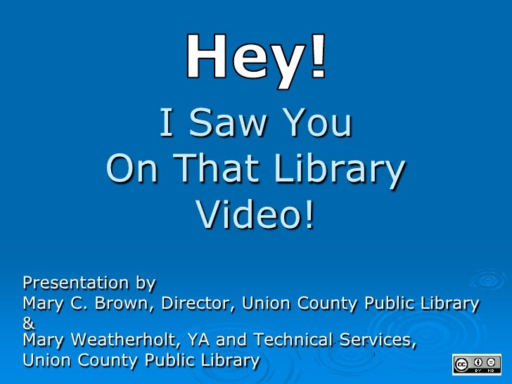 I Saw You          On That Library              Video! Presentation by Mary C. Brown, Director, Union County Public Librar...