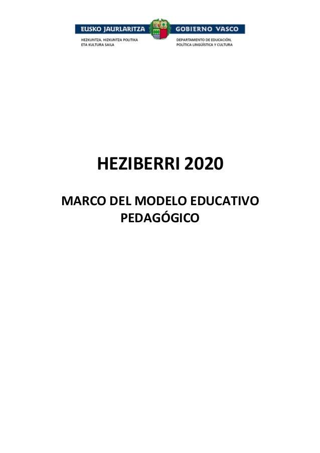 Heziberri 2020 .Marco del Modelo Educativo Pedagógico. CAV