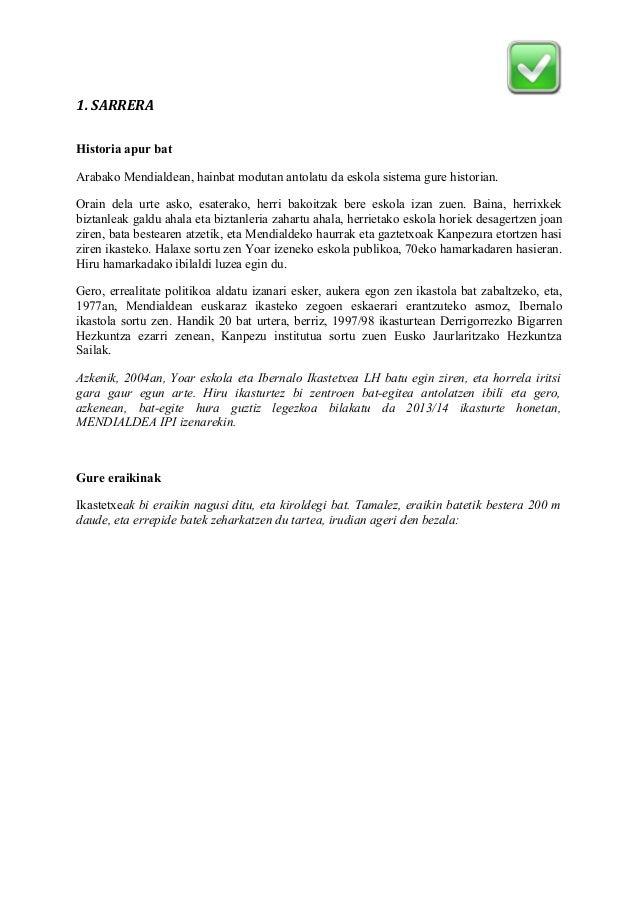 1. SARRERA  Historia apur bat  Arabako Mendialdean, hainbat modutan antolatu da eskola sistema gure historian.  Orain dela...