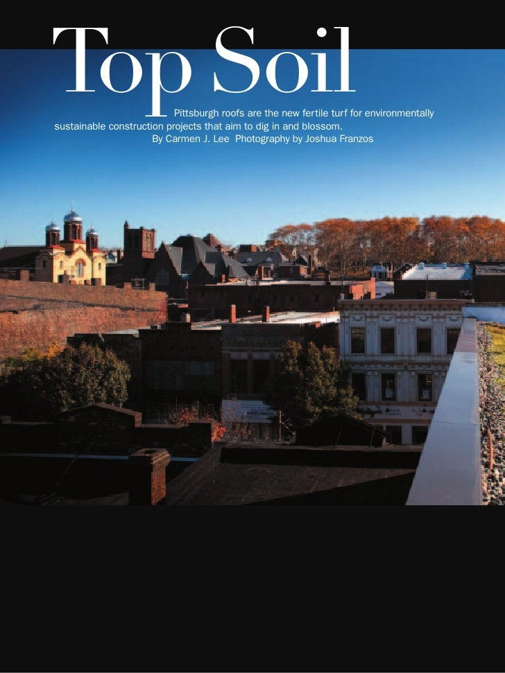 24      Top Soil                   Pittsburgh roofs are the new fertile turf for environmentally      sustainable construc...