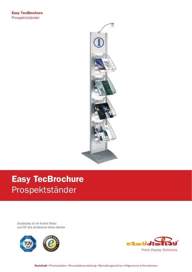 Easydisplay ist ein Trusted Shops und TÜV Süd zertifizierter Online-Händler Easy TecBrochure Prospektständer Easy TecBrochu...