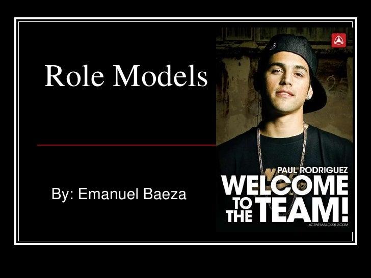 Role Models   By: Emanuel Baeza