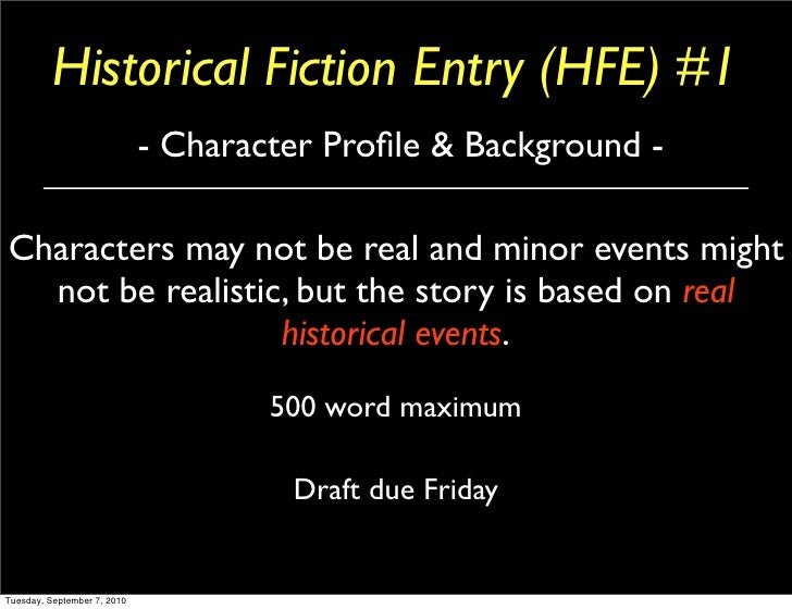 Historical Fiction Entry (HFE) #1                              - Character Profile & Background -  Characters may not be re...