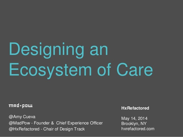 1 @Amy Cueva @MadPow - Founder & Chief Experience Officer @HxRefactored - Chair of Design Track Designing an Ecosystem of ...