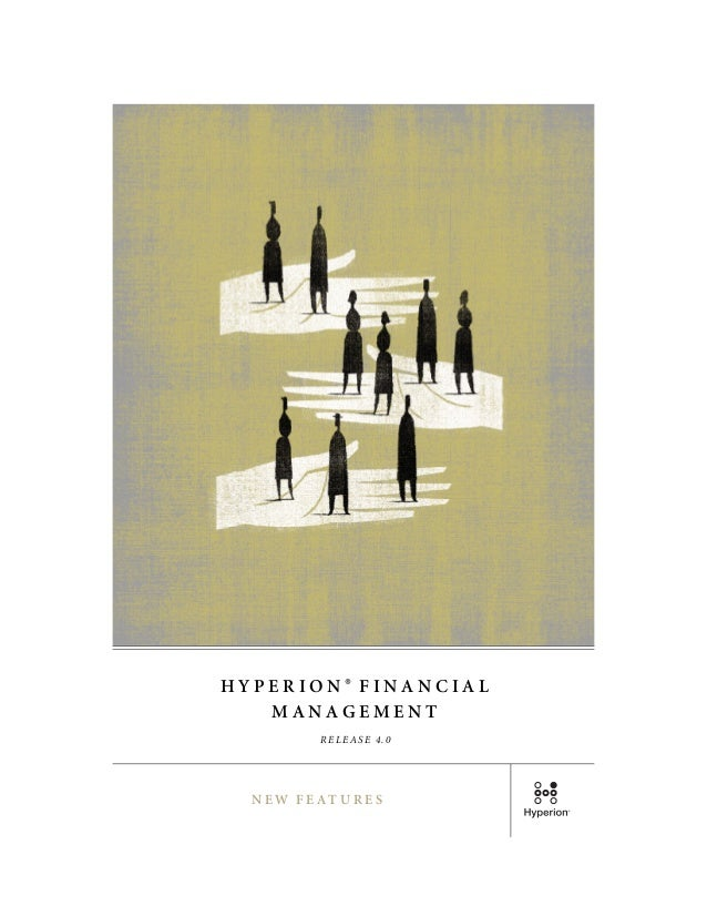 HYPERION® FINANCIAL   MANAGEMENT        RELEASE 4.0  NEW FEATURES