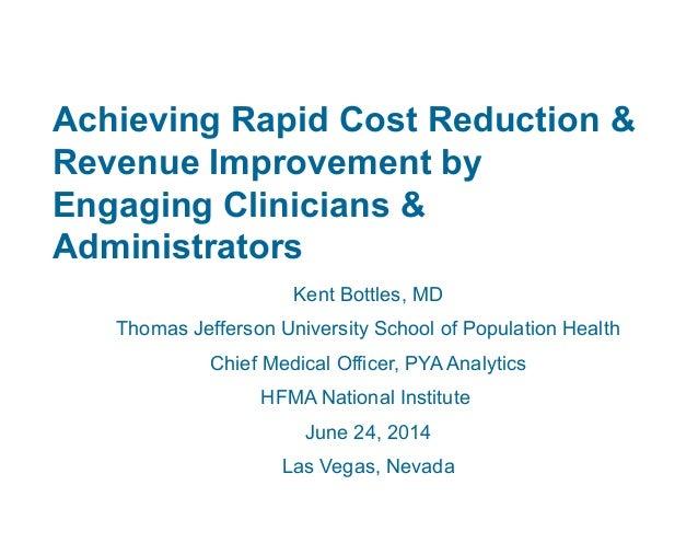 Presentation: Clinician, Administrator Engagement=Cost Reduction, Revenue Improvement