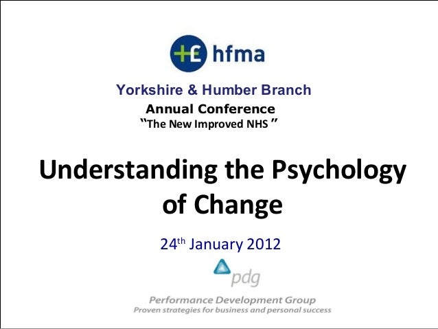 "Yorkshire & Humber Branch         Annual Conference        ""The New Improved NHS ""Understanding the Psychology         of ..."