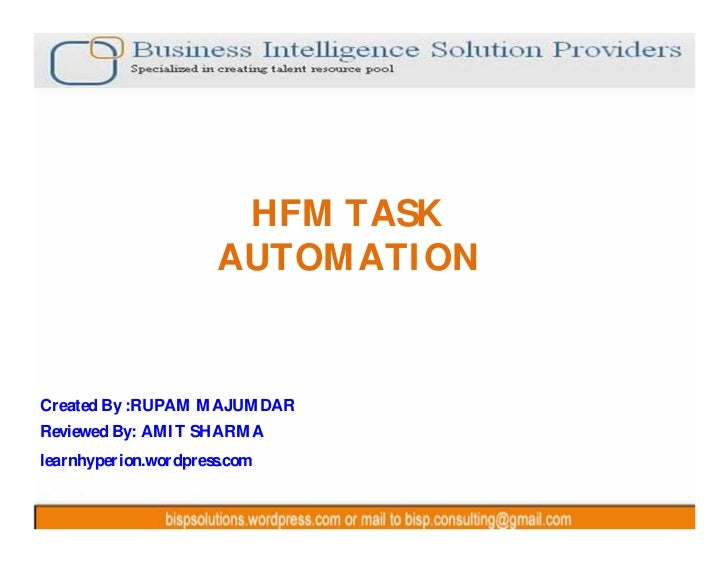 HFM TASK                      AUTOM ATI ONCreated By :RUPAM M AJUM DARReviewed By: AM I T SHARM Alearnhyperion.wordpress.com