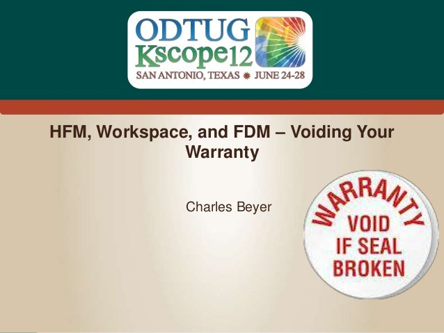 #Kscope HFM, Workspace, and FDM – Voiding Your Warranty Charles Beyer