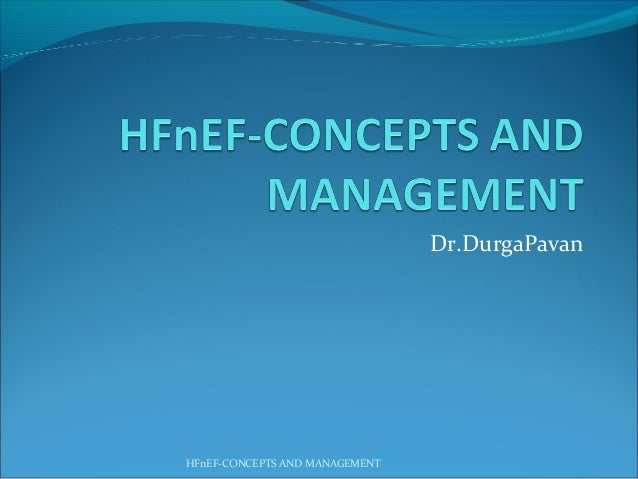 Dr.DurgaPavan HFnEF-CONCEPTS AND MANAGEMENT