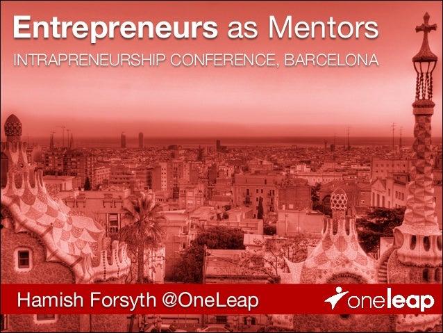 Entrepreneurs as mentors - Hamish Forsyth, Intrapreneurship Conference 2013