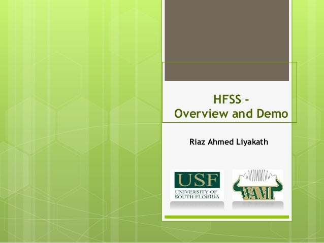 HFSS - Overview and Demo Riaz Ahmed Liyakath