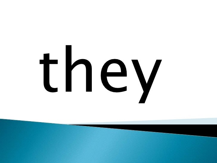 they<br />
