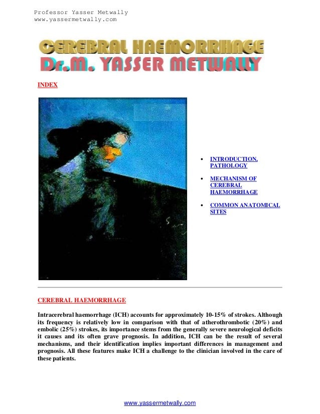 Professor Yasser Metwally www.yassermetwally.com  INDEX    INTRODUCTION, PATHOLOGY    MECHANISM OF CEREBRAL HAEMORRHAGE ...